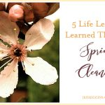 5 Life Lessons Learned Through Spring Cleaning