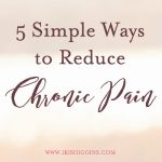 5 Simple Ways to Relieve Chronic Pain