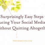 3 Surprisingly Easy Steps to Reducing Your Social Media Use (Without Quitting Altogether)